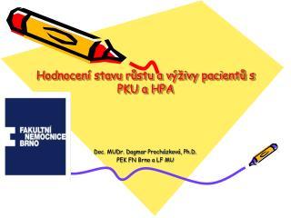 Hodnocení stavu růstu a výživy pacientů s PKU a HPA