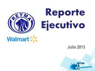 Reporte Ejecutivo Julio 2013