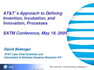 David Belanger AT&T Labs Chief Scientist, and Information & Software Systems Research V.P.