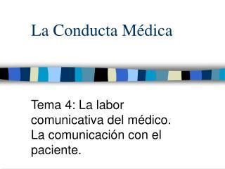 La Conducta Médica