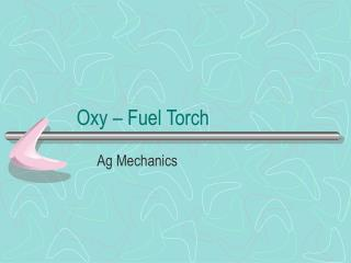 Oxy – Fuel Torch
