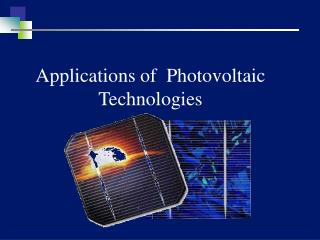 Applications of  Photovoltaic Technologies