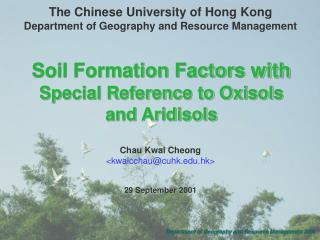 Soil Formation Factors  with  Special Reference to Oxisols and Aridisols