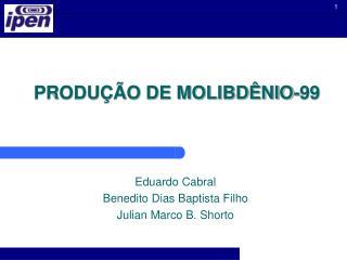 PRODUÇÃO DE MOLIBDÊNIO-99