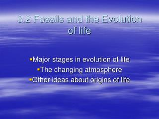 3.2 Fossils and the Evolution of life