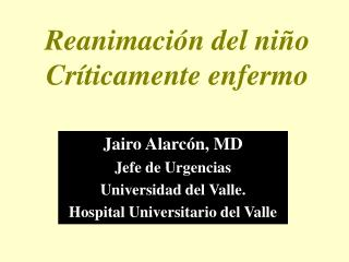 Reanimaci�n del ni�o Cr�ticamente enfermo