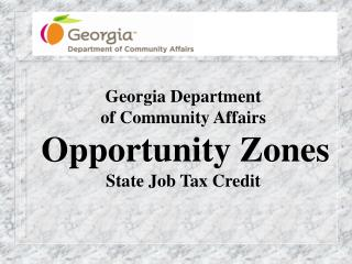 Georgia Department  of Community Affairs  Opportunity Zones State Job Tax Credit