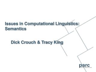 Issues in Computational Linguistics: Semantics