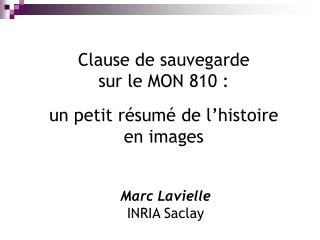 Clause de sauvegarde  sur le MON 810 : un petit résumé de l'histoire  en images