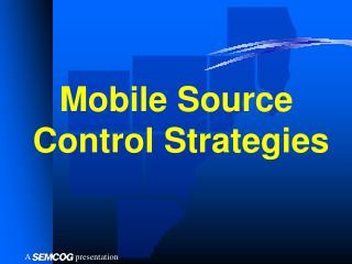 Mobile Source  Control Strategies