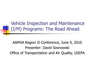 Vehicle Inspection and Maintenance (I/M) Programs: The Road Ahead
