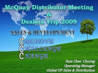 MCQUAY  GLOBAL DISTRIBUTOR MEETING  &  DEALERS TRIP 2009