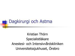 Dagkirurgi och Astma