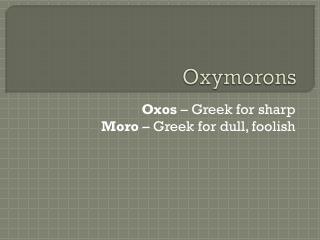 Oxymorons