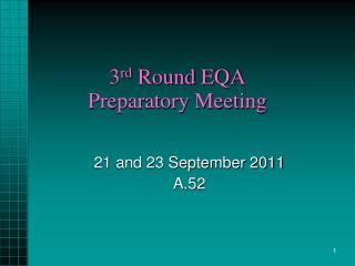 3 rd  Round EQA  Preparatory Meeting