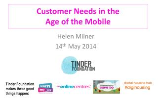 Customer Needs in the  Age of the Mobile
