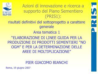 Azioni di innovazione e ricerca a supporto del Piano Sementiero (PRIS1):