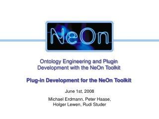 June 1st, 2008 Michael Erdmann, Peter Haase, Holger Lewen, Rudi Studer
