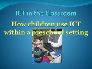 ICT in the Classroom
