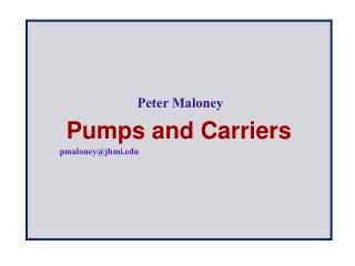 Pumps and Carriers