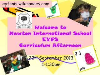 Welcome to  Newton International School EYFS Curriculum Afternoon