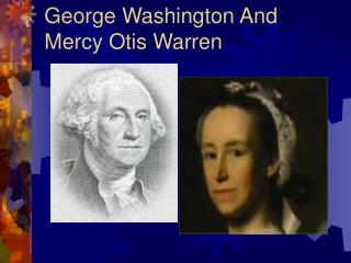George Washington And Mercy Otis Warren