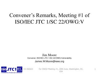 Convener's Remarks, Meeting #1 of  ISO/IEC JTC 1/SC 22/OWG:V