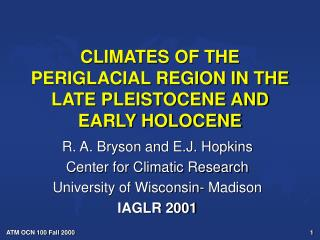CLIMATES OF THE PERIGLACIAL REGION IN THE LATE PLEISTOCENE AND EARLY HOLOCENE