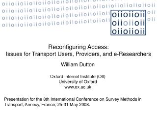 William Dutton   Oxford Internet Institute (OII)  University of Oxford ox.ac.uk