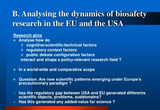 B. Analysing the dynamics of biosafety research in the EU and the USA