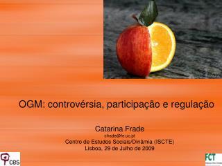 OGM: controvérsia, participação e regulação