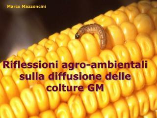 Riflessioni agro-ambientali sulla diffusione delle colture GM