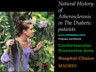 Natural History of Atherosclerosis in The Diabetic patients Arturo FERNÁNDEZ-CRUZ