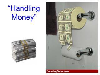 """Handling Money"""