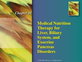 Medical Nutrition Therapy for Liver, Biliary System, and Exocrine Pancreas Disorders