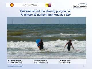 Environmental monitoring program at  Offshore Wind farm Egmond aan Zee