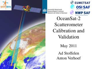 OceanSat-2 Scatterometer Calibration and Validation