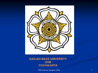 GADJAH MADA UNIVERSITY UGM YOGYAKARTA
