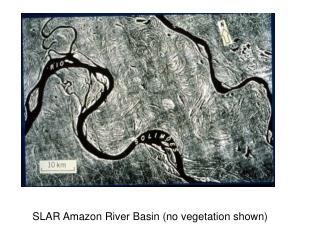 SLAR Amazon River Basin (no vegetation shown)
