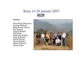 Kina 14-26 januari 2007