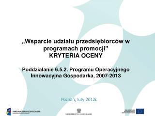 """""""Wsparcie udziału przedsiębiorców w programach promocji"""" KRYTERIA OCENY"""