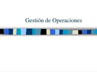 Gesti�n de Operaciones