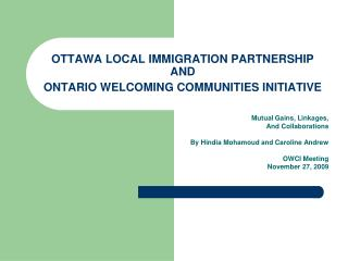 OTTAWA LOCAL IMMIGRATION PARTNERSHIP  AND ONTARIO WELCOMING COMMUNITIES INITIATIVE