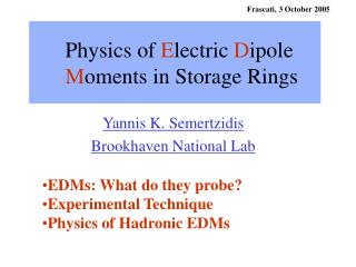 Physics of  E lectric  D ipole  M oments in Storage Rings