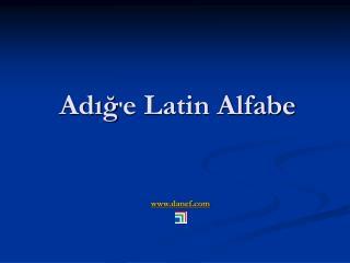 Ad?? ' e Latin Alfabe