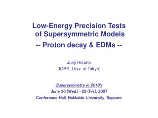 Low-Energy Precision Tests   of Supersymmetric Models -- Proton decay & EDMs --