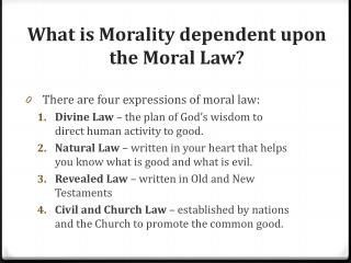 What is Morality dependent upon the Moral Law?