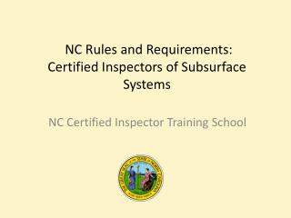 NC Rules and Requirements:   Certified Inspectors of Subsurface Systems