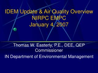 IDEM Update & Air Quality Overview NIRPC EMPC January 4, 2007