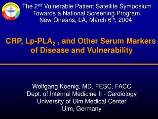 Wolfgang Koenig, MD, FESC, FACC Dept. of Internal Medicine II - Cardiology